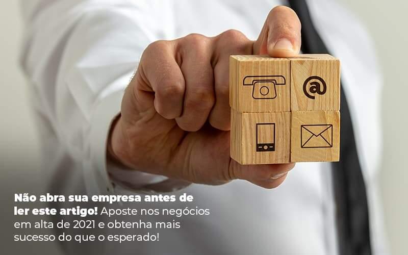 Nao Abra Sua Empresa Antes De Ler Este Artigo Aposte Nos Negocios Em Alta De 2021 E Obtenha Mais Sucesso Do Que O Esperado Post (1) - abrir um negocio lucrativo